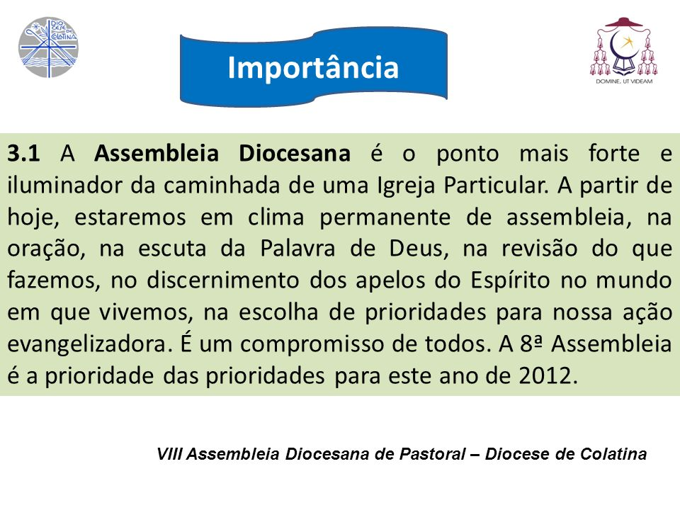 3.1 A Assembleia Diocesana é o ponto mais forte e iluminador da caminhada de uma Igreja Particular. A partir de hoje, estaremos em clima permanente de