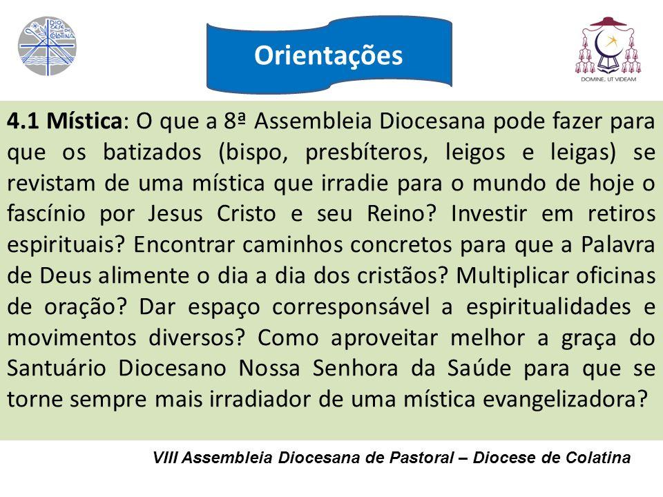 4.1 Mística: O que a 8ª Assembleia Diocesana pode fazer para que os batizados (bispo, presbíteros, leigos e leigas) se revistam de uma mística que irr
