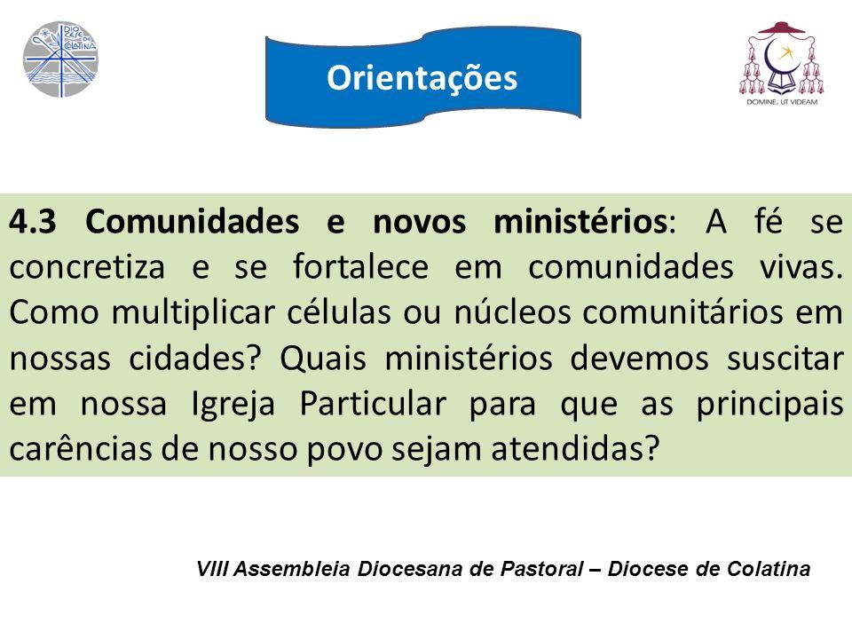 VIII Assembleia Diocesana de Pastoral – Diocese de Colatina 4.3 Comunidades e novos ministérios: A fé se concretiza e se fortalece em comunidades viva