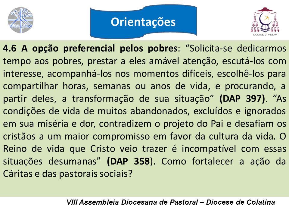 VIII Assembleia Diocesana de Pastoral – Diocese de Colatina 4.6 A opção preferencial pelos pobres: Solicita-se dedicarmos tempo aos pobres, prestar a