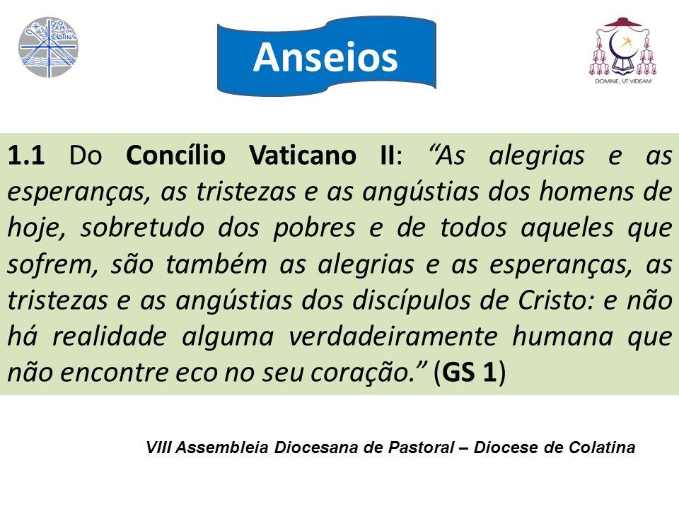 1.1 Do Concílio Vaticano II: As alegrias e as esperanças, as tristezas e as angústias dos homens de hoje, sobretudo dos pobres e de todos aqueles que