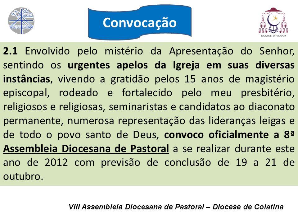 3. Qual a Importância da Assembleia VIII Assembleia Diocesana de Pastoral – Diocese de Colatina