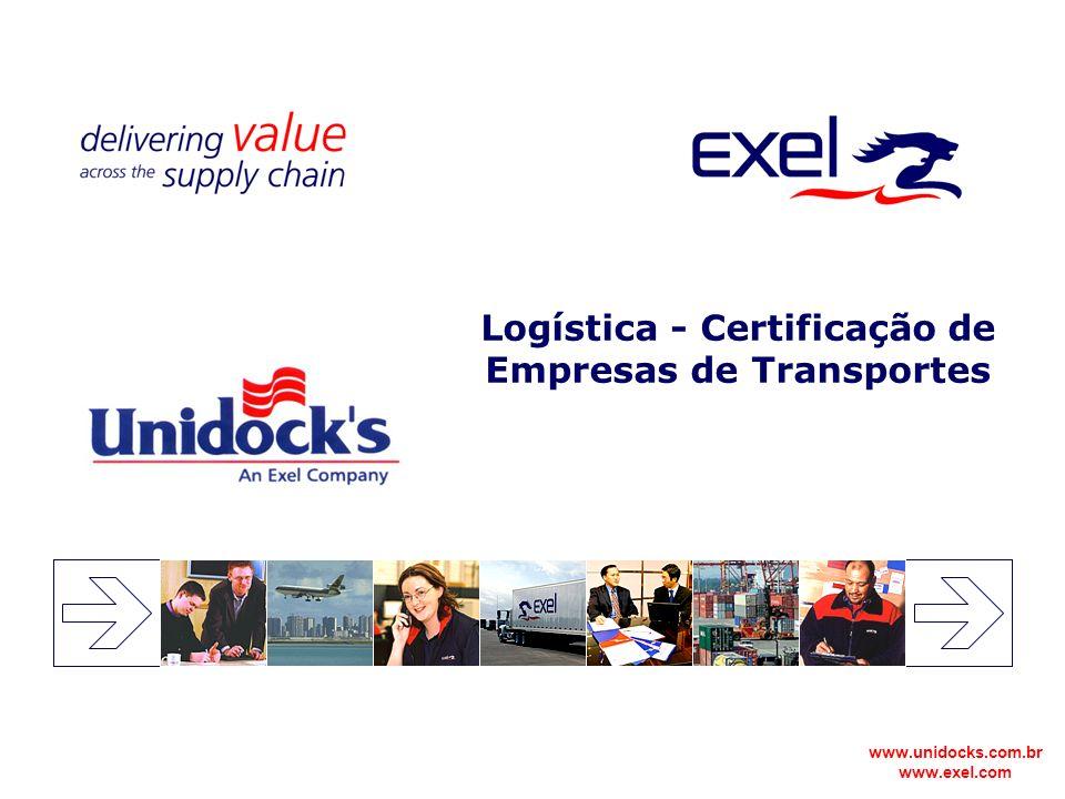 www.unidocks.com.br www.exel.com Logística - Certificação de Empresas de Transportes