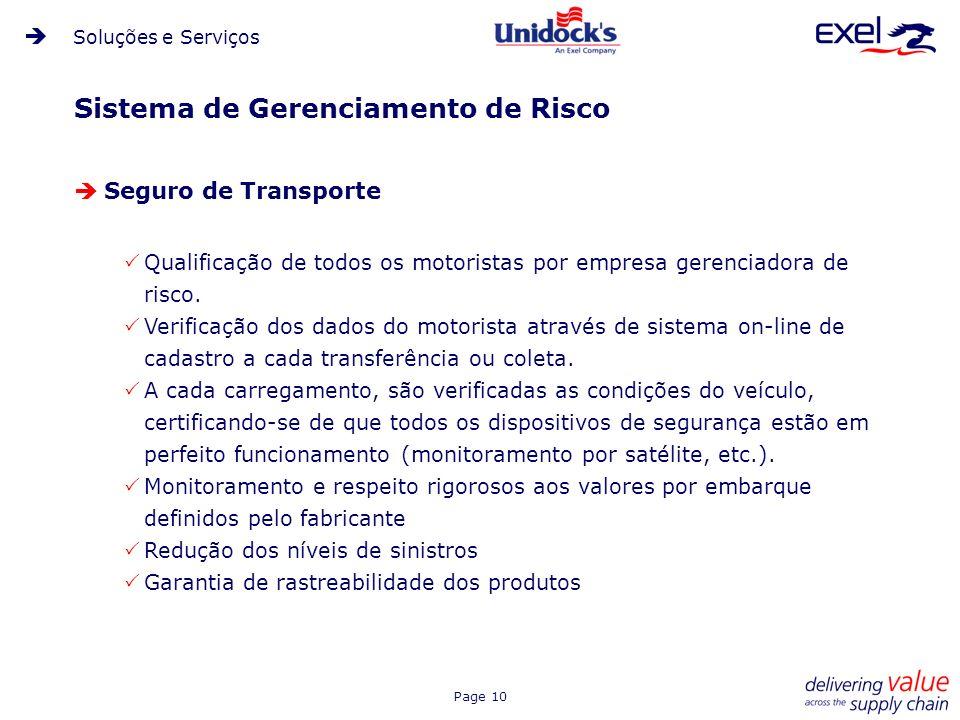 Page 10 Sistema de Gerenciamento de Risco Seguro de Transporte Qualificação de todos os motoristas por empresa gerenciadora de risco. Verificação dos