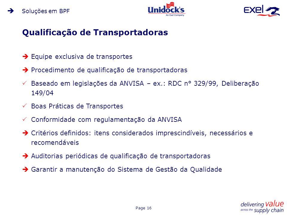 Page 16 Qualificação de Transportadoras Equipe exclusiva de transportes Procedimento de qualificação de transportadoras Baseado em legislações da ANVI