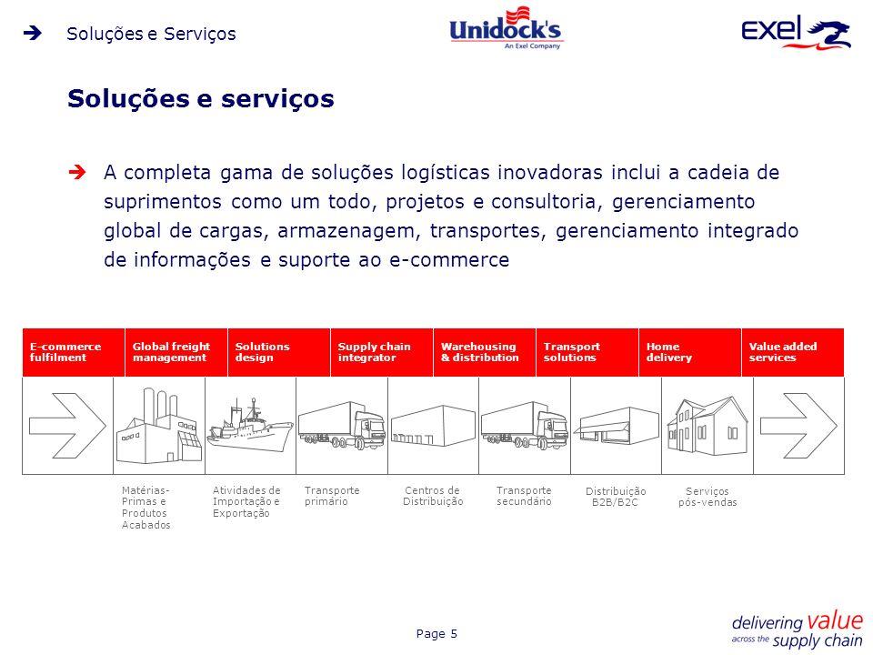 Page 5 Soluções e serviços A completa gama de soluções logísticas inovadoras inclui a cadeia de suprimentos como um todo, projetos e consultoria, gere