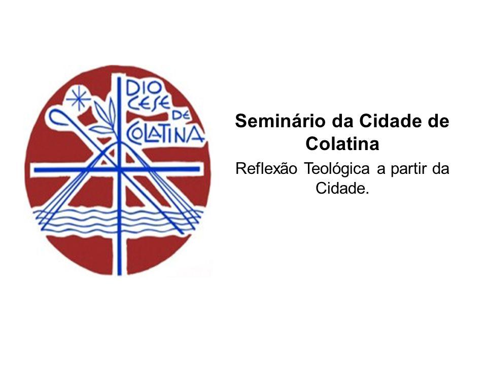 Seminário da Cidade de Colatina Reflexão Teológica a partir da Cidade.