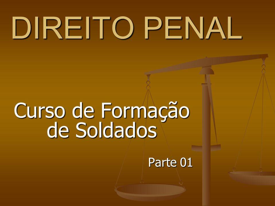 OBJETIVOS DO CURSO Adquirir noções elementares de Direito Penal, necessárias à execução das atividades policiais-militares.