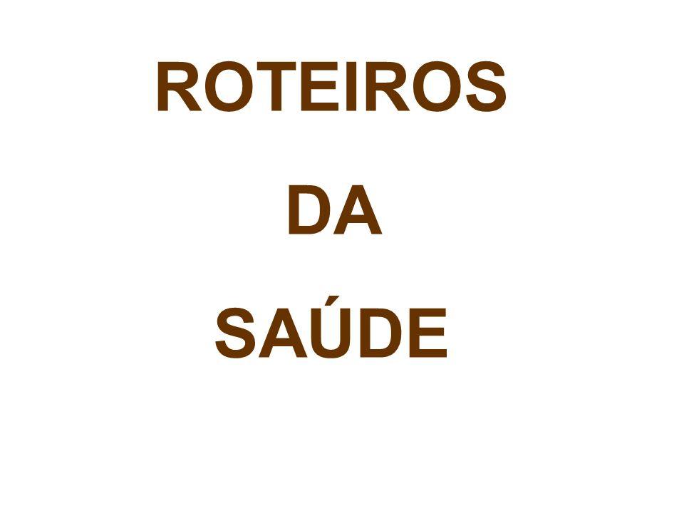 ROTEIROS DA SAÚDE