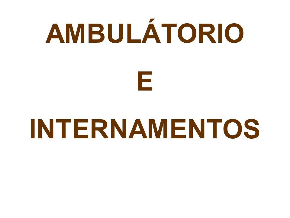 AMBULÁTORIO E INTERNAMENTOS