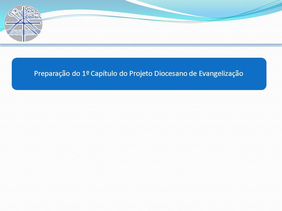 Preparação do 1º Capítulo do Projeto Diocesano de Evangelização