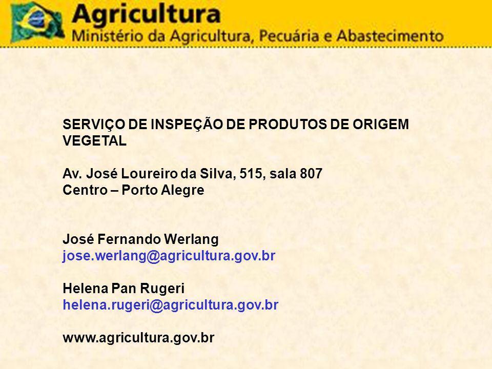 SERVIÇO DE INSPEÇÃO DE PRODUTOS DE ORIGEM VEGETAL Av. José Loureiro da Silva, 515, sala 807 Centro – Porto Alegre José Fernando Werlang jose.werlang@a