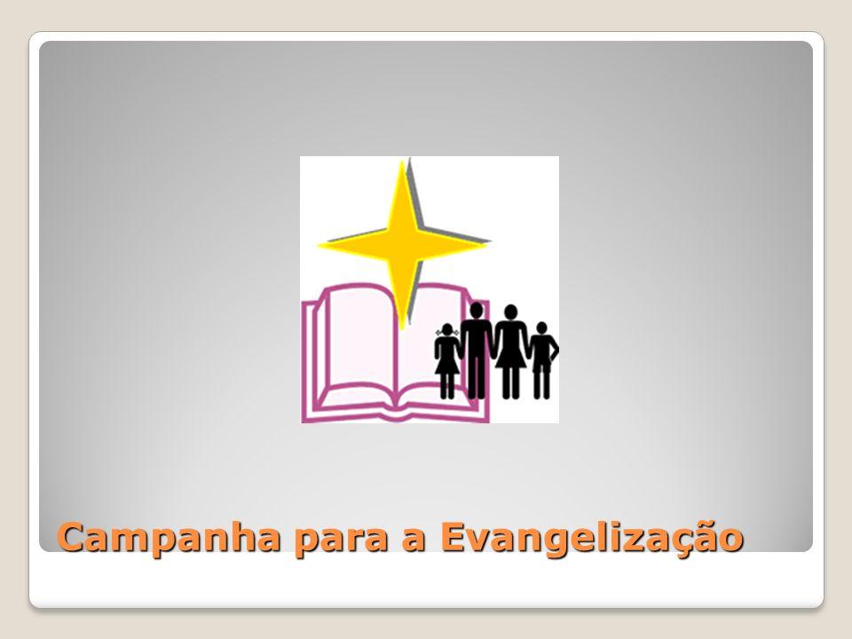 Campanha para a evangelização: Deve ser realizada por todas as comunidades católicas do Brasil início: na solenidade de Ns Sr Jesus Cristo, Rei do Universo Seguirá até 12 de dezembro ou 3º dom do Advento
