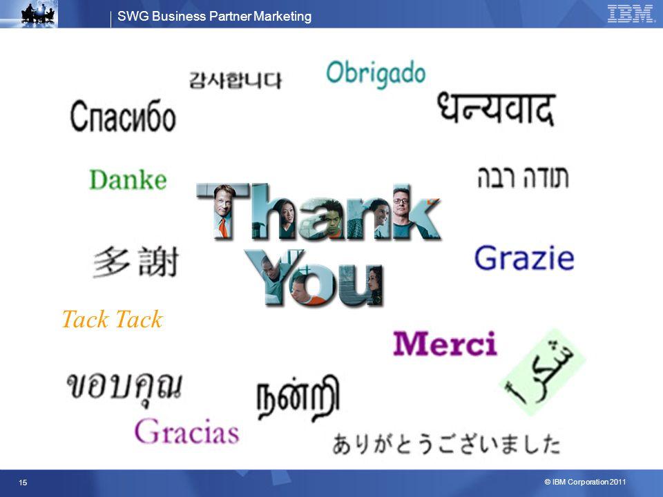 SWG Business Partner Marketing © IBM Corporation 2011 15 Tack