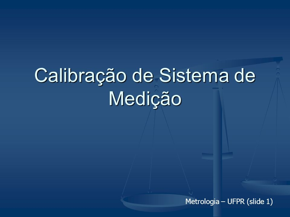 Metrologia – UFPR (slide 22) Intercomparações