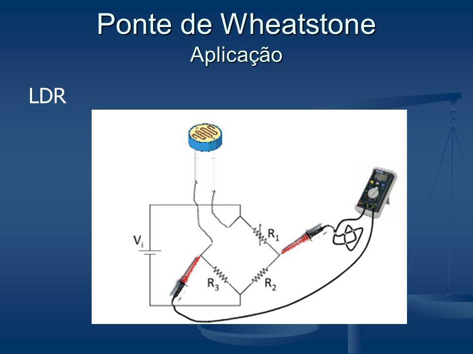 LDR Aplicação Ponte de Wheatstone