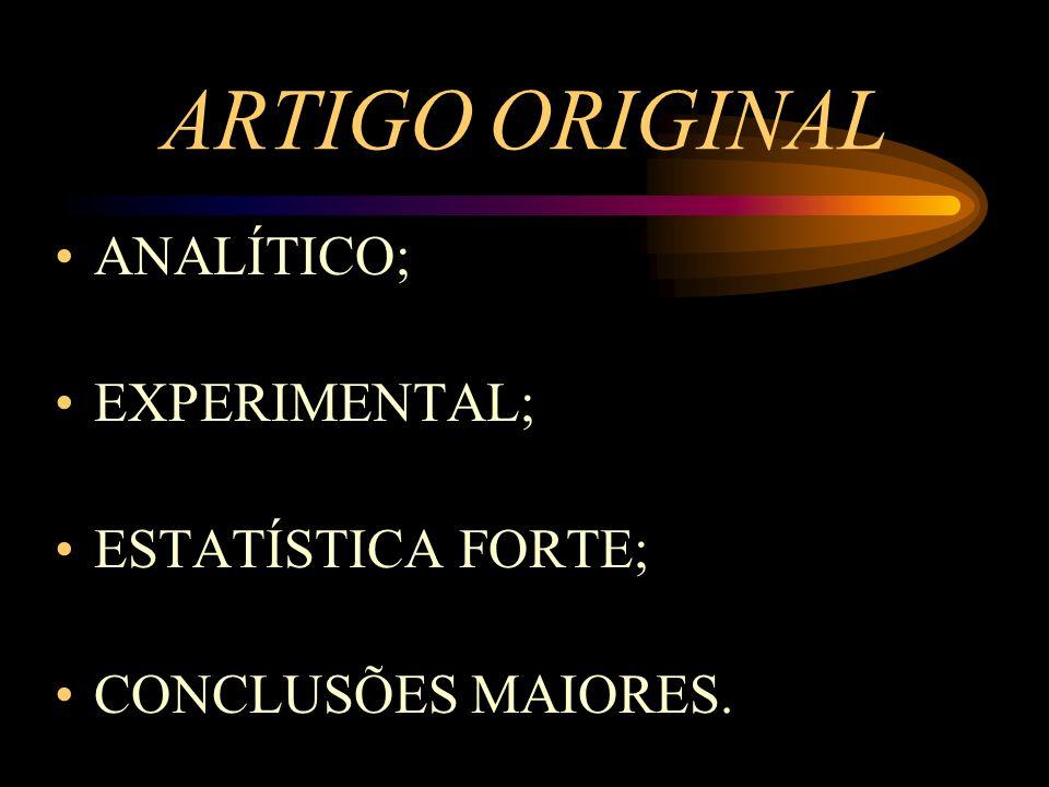 ARTIGO ORIGINAL TÍTULO / AUTORES; INTRODUÇÃO; OBJETIVOS; MATERIAIS E MÉTODOS; RESULTADOS; DISCUSSÃO; CONCLUSÃO; REFERÊNCIAS BIBLIOGRÁFICAS.