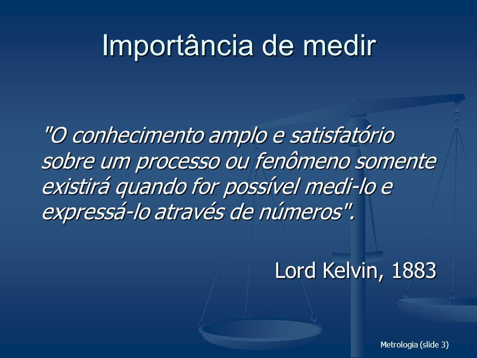 Metrologia (slide 44) Comparações...