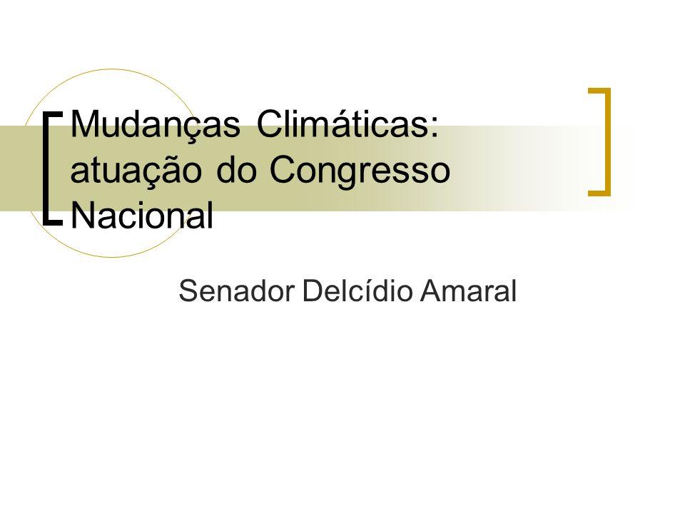 Mudanças Climáticas: atuação do Congresso Nacional Senador Delcídio Amaral