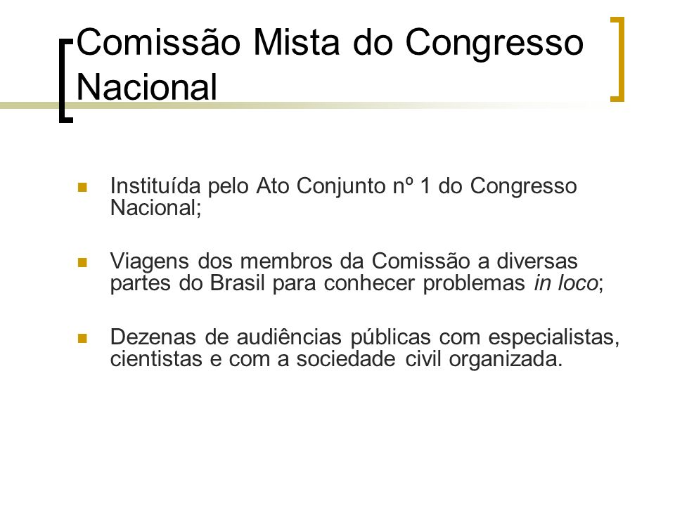 Comissão Mista do Congresso Nacional Instituída pelo Ato Conjunto nº 1 do Congresso Nacional; Viagens dos membros da Comissão a diversas partes do Bra