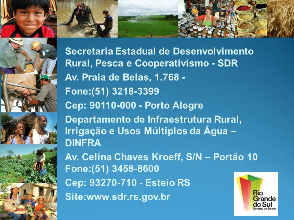 Secretaria Estadual de Desenvolvimento Rural, Pesca e Cooperativismo - SDR Av. Praia de Belas, 1.768 - Fone:(51) 3218-3399 Cep: 90110-000 - Porto Aleg