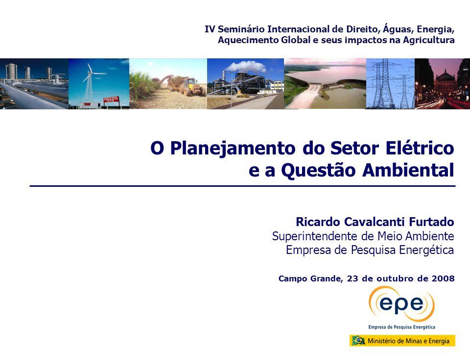 Campo Grande, 23 de outubro de 2008 Ricardo Cavalcanti Furtado Superintendente de Meio Ambiente Empresa de Pesquisa Energética O Planejamento do Setor
