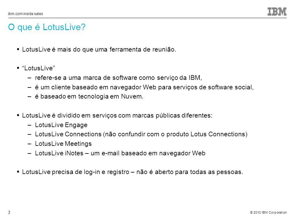 © 2010 IBM Corporation ibm.com inside sales 3 O que é LotusLive.