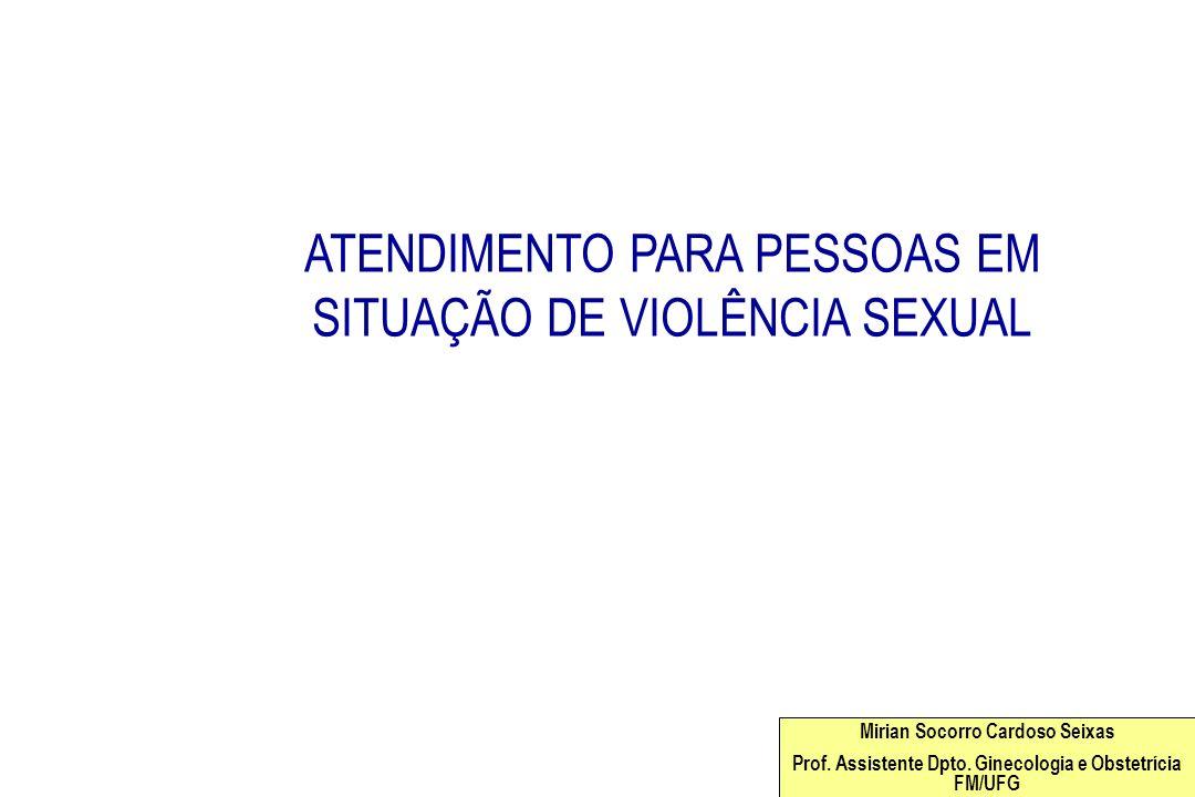 Mirian Socorro Cardoso Seixas Prof. Assistente Dpto. Ginecologia e Obstetrícia FM/UFG Mirian Socorro Cardoso Seixas Prof. Assistente Dpto. Ginecologia