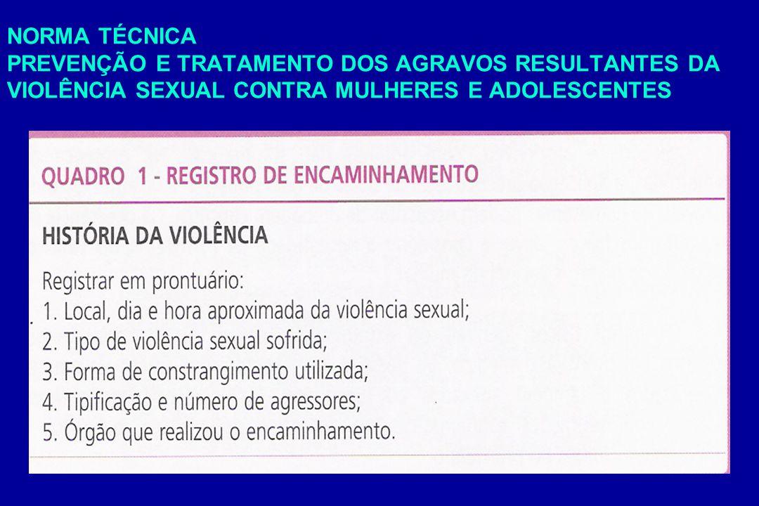 NORMA TÉCNICA PREVENÇÃO E TRATAMENTO DOS AGRAVOS RESULTANTES DA VIOLÊNCIA SEXUAL CONTRA MULHERES E ADOLESCENTES -
