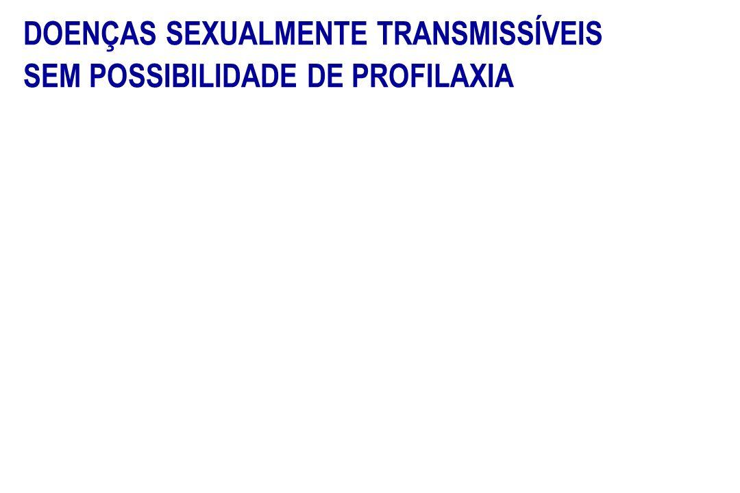 DOENÇAS SEXUALMENTE TRANSMISSÍVEIS SEM POSSIBILIDADE DE PROFILAXIA