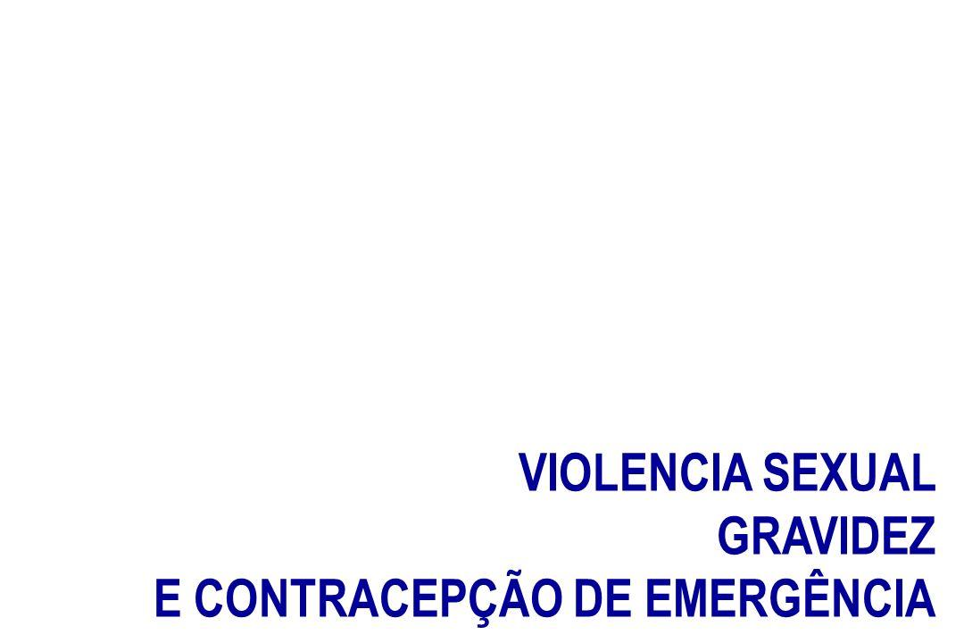 VIOLENCIA SEXUAL GRAVIDEZ E CONTRACEPÇÃO DE EMERGÊNCIA