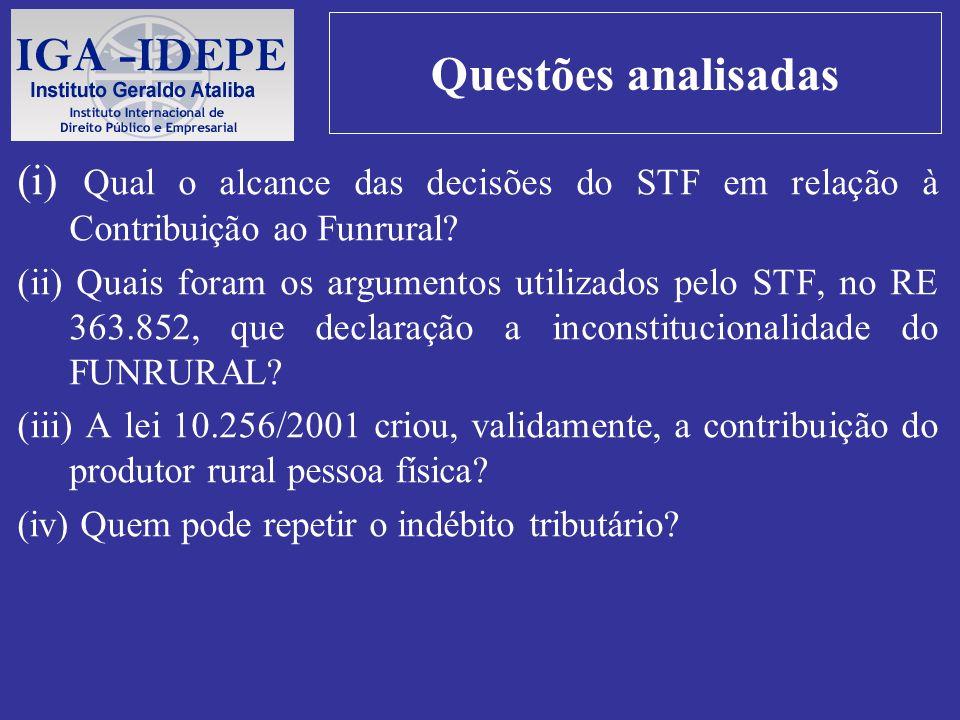 Questões analisadas (i) Qual o alcance das decisões do STF em relação à Contribuição ao Funrural? (ii) Quais foram os argumentos utilizados pelo STF,