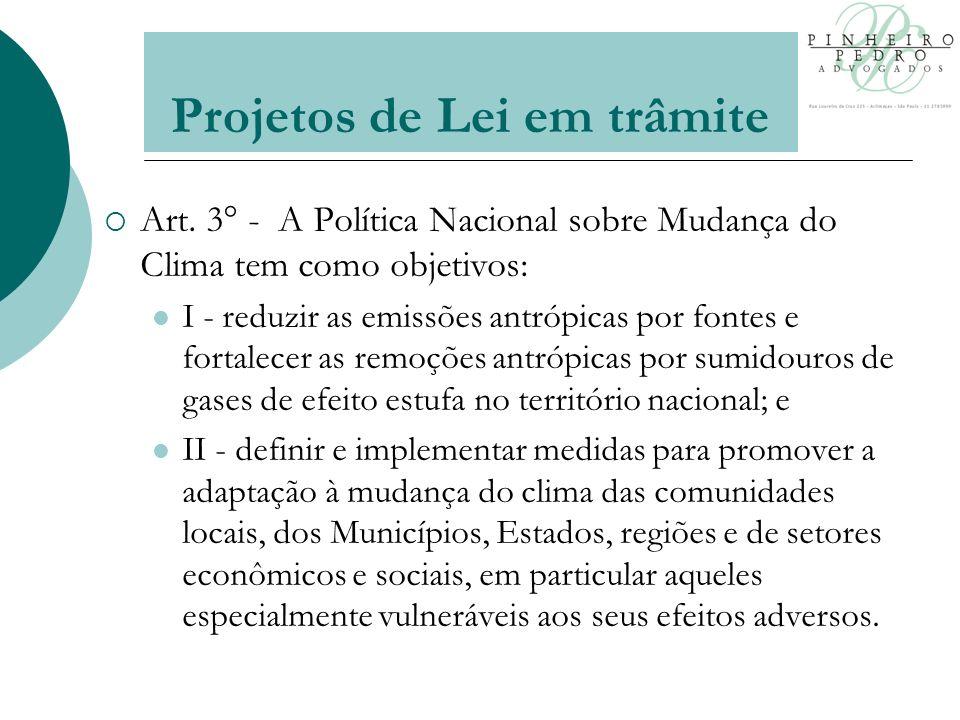 Art. 3° - A Política Nacional sobre Mudança do Clima tem como objetivos: I - reduzir as emissões antrópicas por fontes e fortalecer as remoções antróp