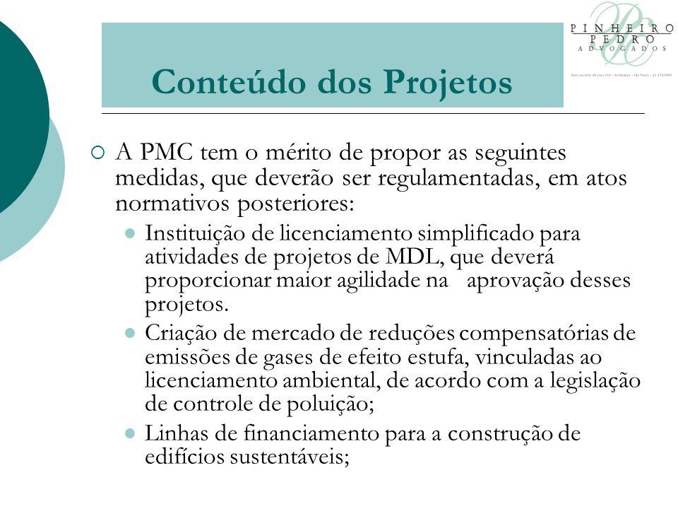 Conteúdo dos Projetos A PMC tem o mérito de propor as seguintes medidas, que deverão ser regulamentadas, em atos normativos posteriores: Instituição de licenciamento simplificado para atividades de projetos de MDL, que deverá proporcionar maior agilidade na aprovação desses projetos.