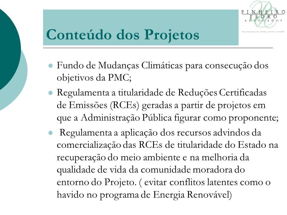 Fundo de Mudanças Climáticas para consecução dos objetivos da PMC; Regulamenta a titularidade de Reduções Certificadas de Emissões (RCEs) geradas a partir de projetos em que a Administração Pública figurar como proponente; Regulamenta a aplicação dos recursos advindos da comercialização das RCEs de titularidade do Estado na recuperação do meio ambiente e na melhoria da qualidade de vida da comunidade moradora do entorno do Projeto.