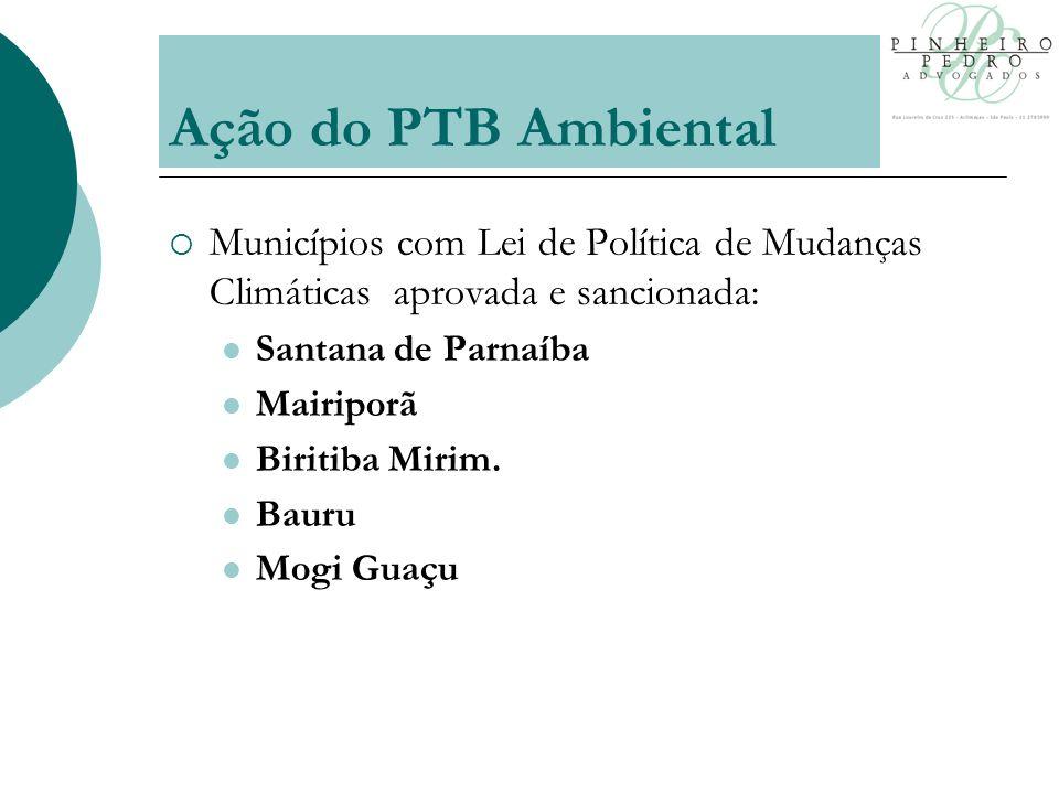 Municípios com Lei de Política de Mudanças Climáticas aprovada e sancionada: Santana de Parnaíba Mairiporã Biritiba Mirim.