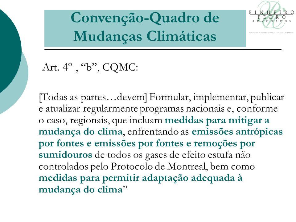 Art. 4°, b, CQMC: [Todas as partes…devem] Formular, implementar, publicar e atualizar regularmente programas nacionais e, conforme o caso, regionais,