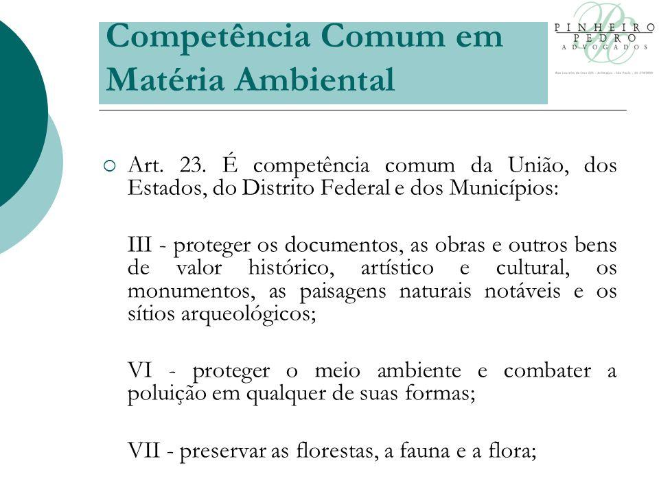 Competência Comum em Matéria Ambiental Art. 23.
