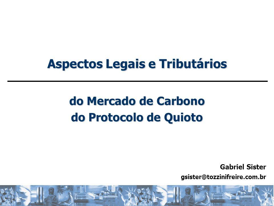 tfts-#172966 Aspectos Legais e Tributários do Mercado de Carbono do Protocolo de Quioto Gabriel Sister gsister@tozzinifreire.com.br