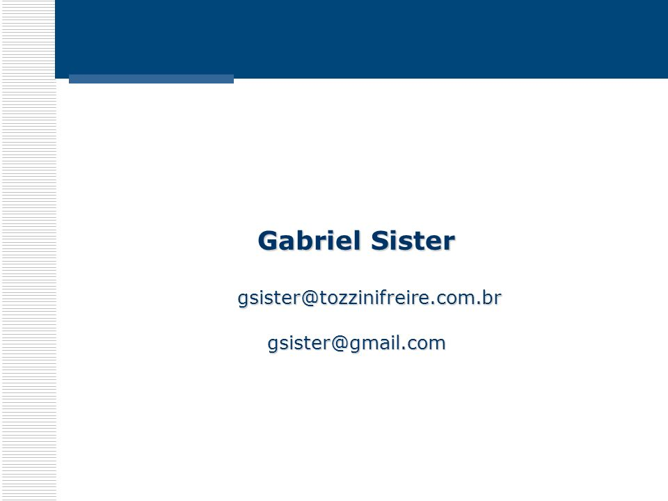 Gabriel Sister gsister@tozzinifreire.com.brgsister@gmail.com