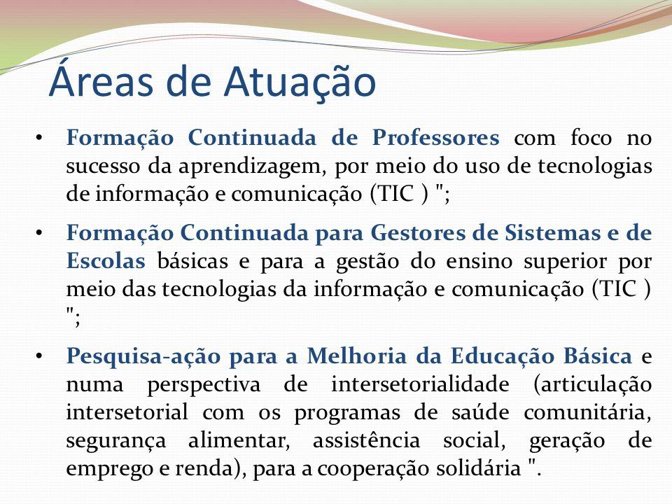 Áreas de Atuação Formação Continuada de Professores com foco no sucesso da aprendizagem, por meio do uso de tecnologias de informação e comunicação (T