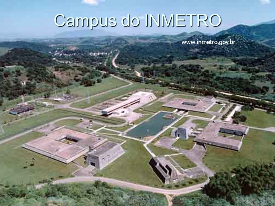 Campus do INMETRO www.inmetro.gov.br