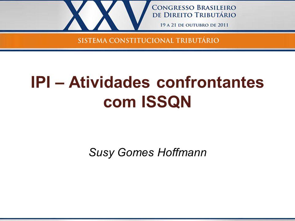 A debatida questão: Conflitos entre ISS x IPI/ICMS O Texto Constitucional não resolve o conflito.