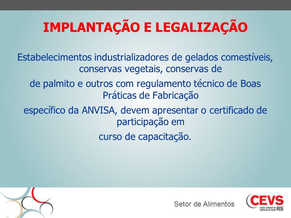 IMPLANTAÇÃO E LEGALIZAÇÃO Estabelecimentos industrializadores de gelados comestíveis, conservas vegetais, conservas de de palmito e outros com regulam