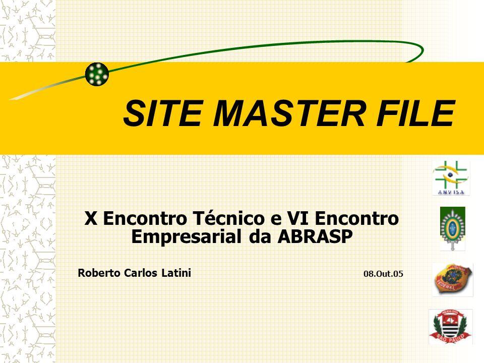 SITE MASTER FILE X Encontro Técnico e VI Encontro Empresarial da ABRASP Roberto Carlos Latini 08.Out.05