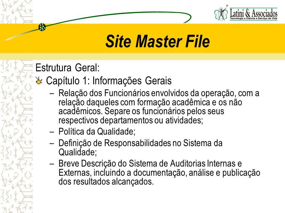 Site Master File Estrutura Geral: Capítulo 1: Informações Gerais –Relação dos Funcionários envolvidos da operação, com a relação daqueles com formação