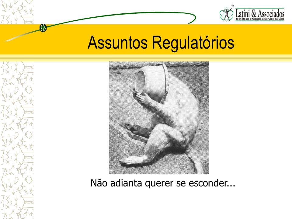 Assuntos Regulatórios Não adianta querer se esconder...