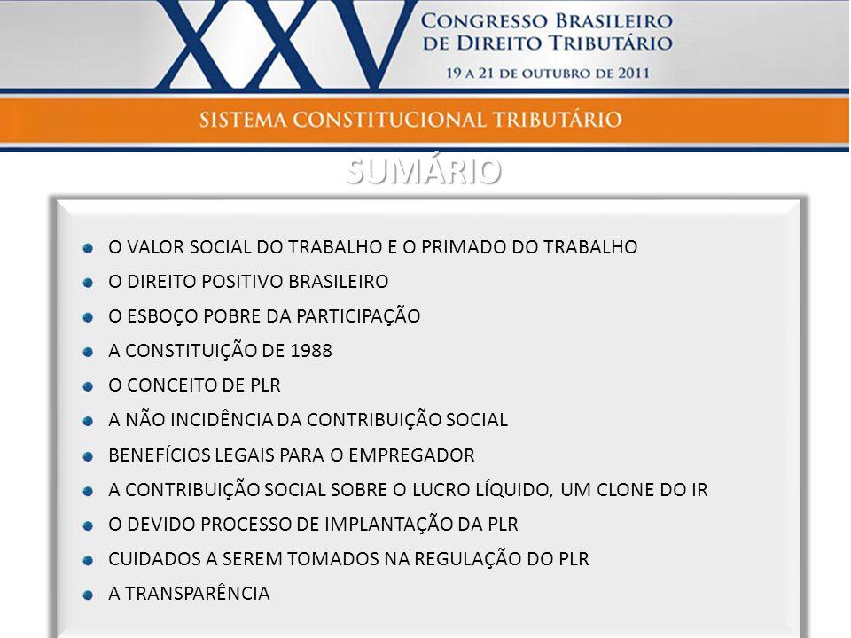 SUMÁRIO O VALOR SOCIAL DO TRABALHO E O PRIMADO DO TRABALHO O DIREITO POSITIVO BRASILEIRO O ESBOÇO POBRE DA PARTICIPAÇÃO A CONSTITUIÇÃO DE 1988 O CONCE