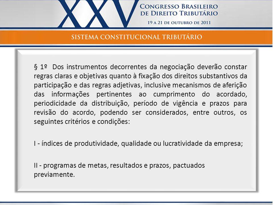 § 1º Dos instrumentos decorrentes da negociação deverão constar regras claras e objetivas quanto à fixação dos direitos substantivos da participação e