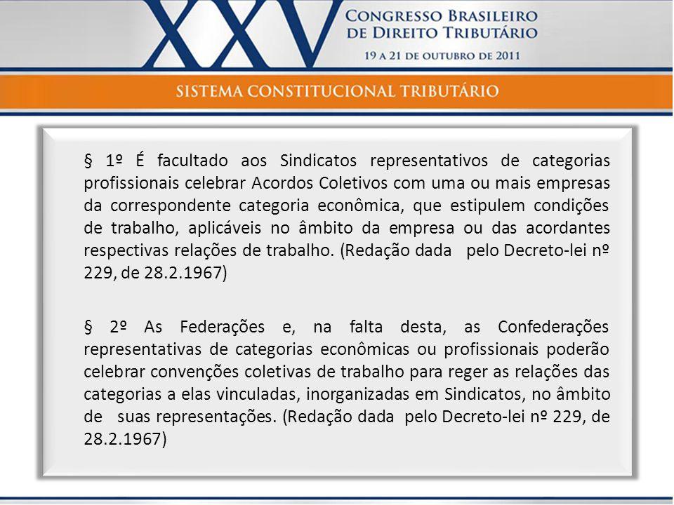 § 1º É facultado aos Sindicatos representativos de categorias profissionais celebrar Acordos Coletivos com uma ou mais empresas da correspondente cate